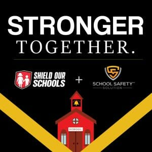Shield Our Schools and School Safety Solution Announce Partnership safety solutions Uncategorized