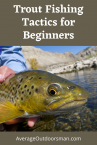 Beginner Trout Tips